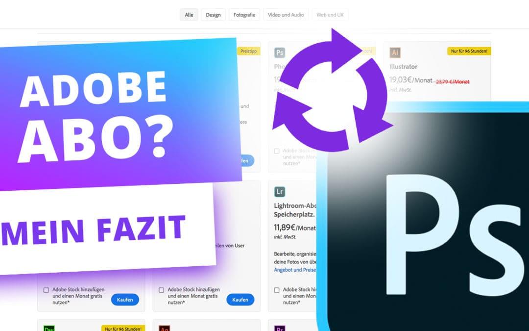 4 Gründe, warum ich das Adobe Abo (Photoshop CC & co.) unterstütze
