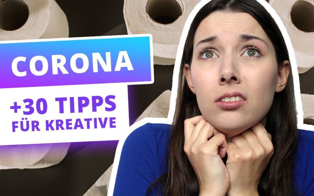 Corona: +30 Tipps für Kreative – Finanzhilfe & Produktivitätstipps