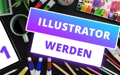 Selbstständig als Illustrator? So bereitest du dich auf den Beruf vor (1/3)