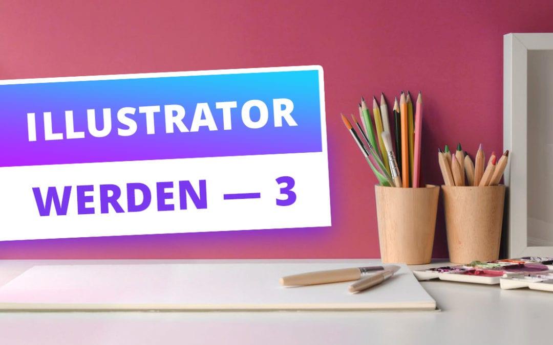 Selbstständig als Illustrator? Wie du langfristig erfolgreich bleibst (3/3)